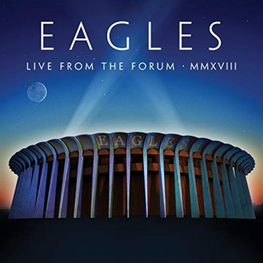 """Eagles """" Live at The Forum MMXVIII """""""