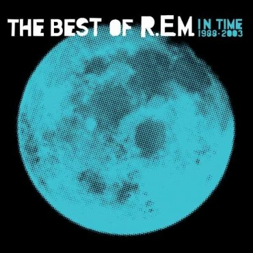 "R.E.M. "" In time-The best of R.E.M. 1988-2003 """