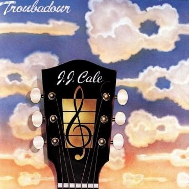 "J.J. Cale "" Troubadour """