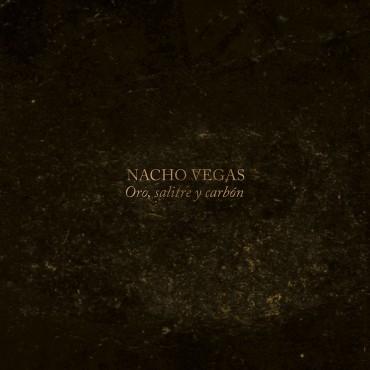 "Nacho Vegas "" Oro, salitre y carbón """