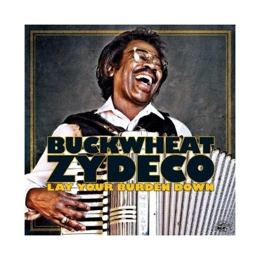 "Buckwheat Zydeco "" Lay your burden down """
