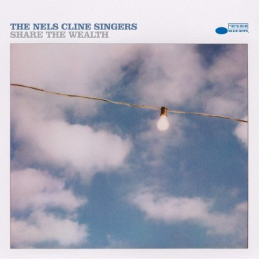 """The Nels Cline Singers """" Share the wealth """""""