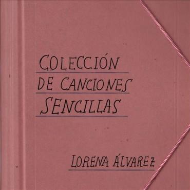 """Lorena Álvarez """" Colección de canciones sencillas """""""