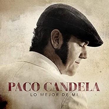 """Paco Candela """" Lo mejor de mí """""""