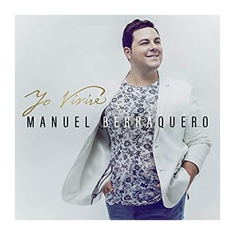 "Manuel Berraquero "" Yo viviré """