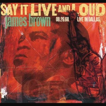 """James Brown """" Say it Live and Loud: Live in Dallas """""""