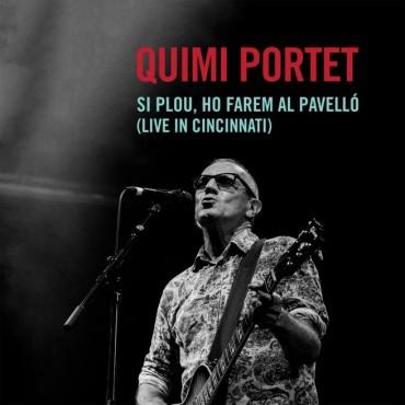 "Quimi Portet "" Si plou, ho farem al pavelló (Live in Cincinnati) """