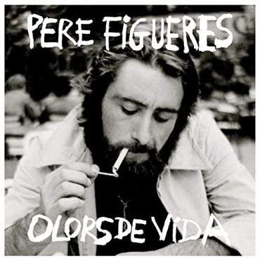 """Pere Figueres """" Olors de vida """""""