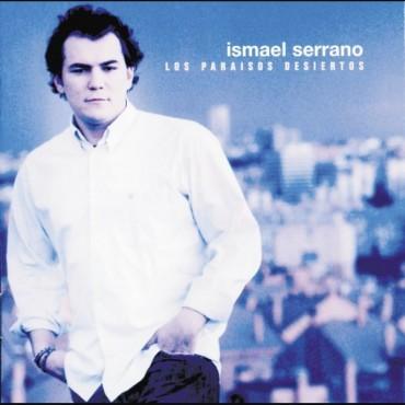 """Ismael Serrano """" Los paraisos desiertos """""""