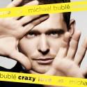 """Michael Bublé """" Crazy love """""""