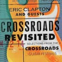 """Eric Clapton """" Crossroads revisited: Selections from the Crossroads guitar festivals """""""