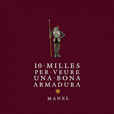 """Manel """" 10 milles per veure una bona armadura """""""
