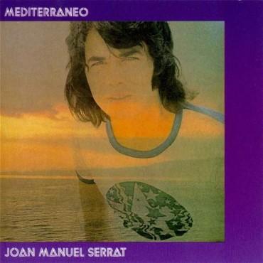 """Joan Manuel Serrat """" Mediterraneo """""""