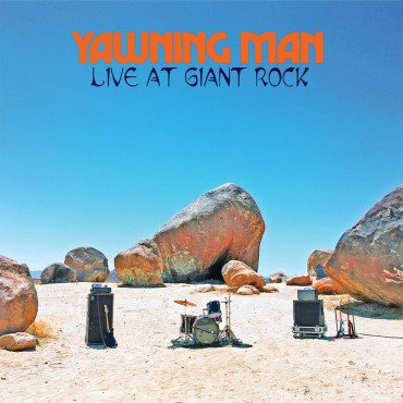 "Yawning Man "" Live at giant rock """
