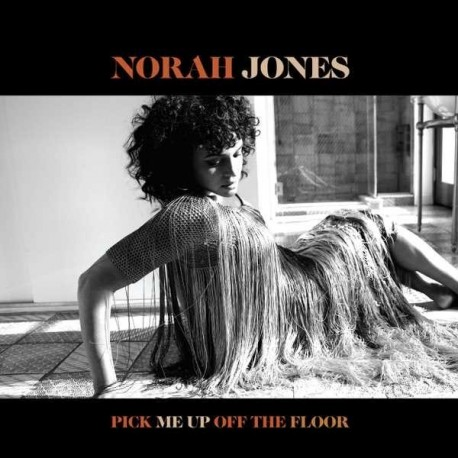"""Norah Jones """" Pick me up off the floor """""""