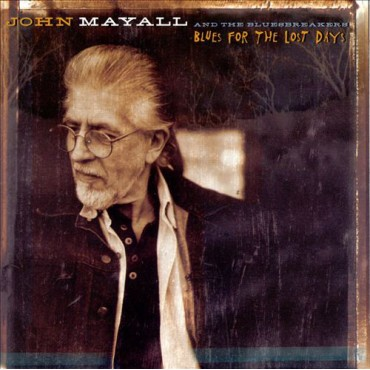 """John Mayall """" Blues for the lost days """""""