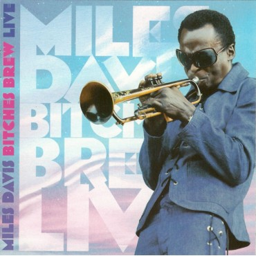 "Miles Davis "" Bitches Brew Live """