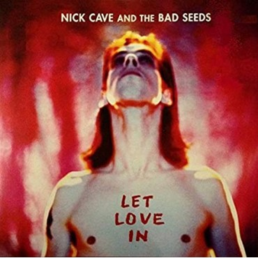 """Nick Cave & The Bad Seeds """" Let love in """""""