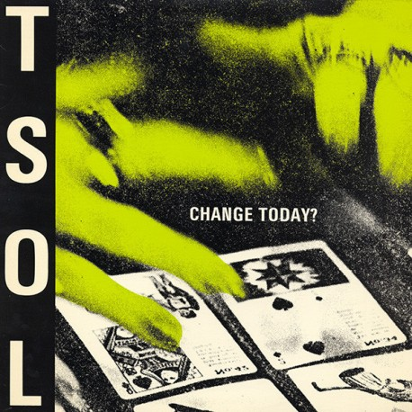 "T.S.O.L. "" Change today? """