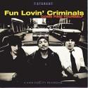 """Fun Lovin' Criminals """" Come find yourself """""""