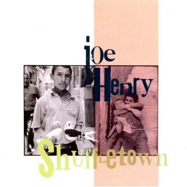 "Joe Henry "" Shuffletown """