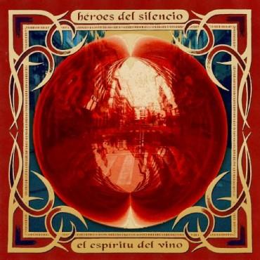"""Héroes del Silencio """" El espíritu del vino """""""