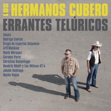 """Los Hermanos Cubero """" Errantes telúricos """""""