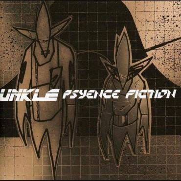 """Unkle """" Psyence  fiction """""""