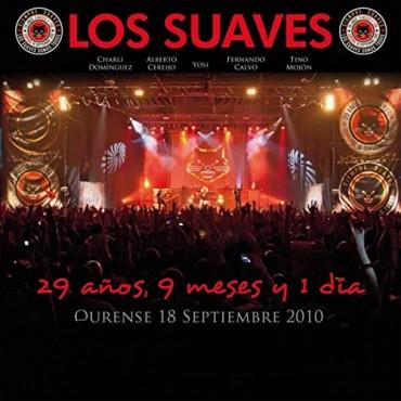 """Los Suaves """" 29 años, 9 meses y 1 día """""""