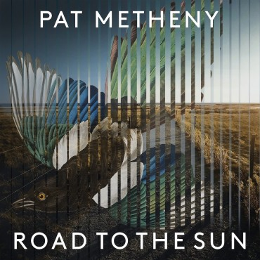 """Pat Metheny """" Road to the sun """""""