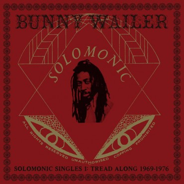 "Bunny Wailer "" Solomonic singles 1: Tread along 1969-1976 """