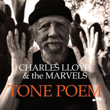 "Charles Lloyd & The Marvels "" Tone poem """