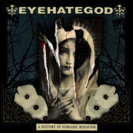 "Eyehategod "" A history of nomadic behavior """