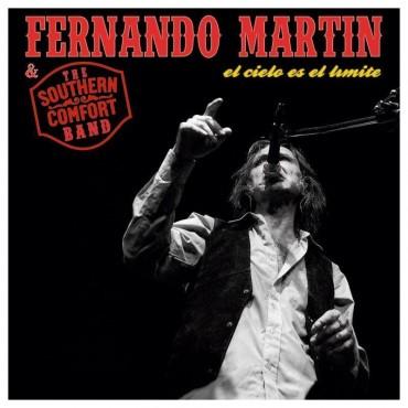 """Fernando Martín & The Southern Comfort Band """" El cielo es el límite """""""