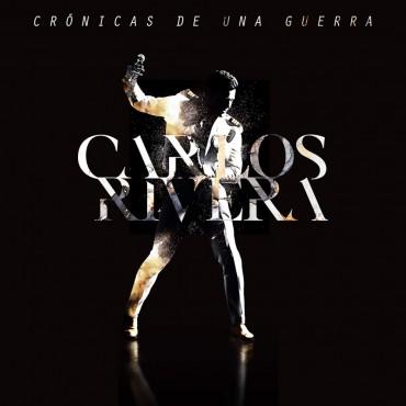 """Carlos Rivera """" Crónicas de una guerra """""""