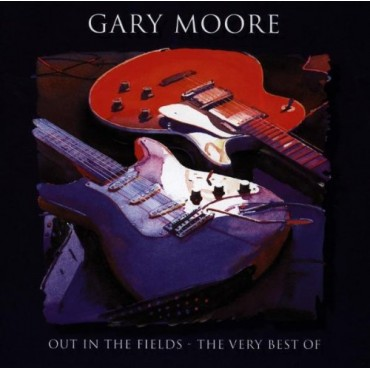 """Gary Moore """" Out in the fields-The very best of """""""
