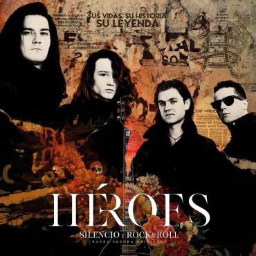 """Héroes del Silencio """" Héroes: Silencio y Rock & Roll """""""