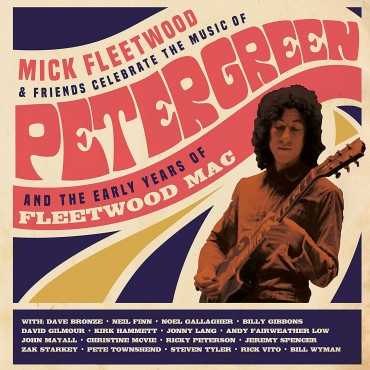 "Mick Fleetwood & Friends "" Celebrate the music of Peter Green and the early years of Fleetwood Mac """