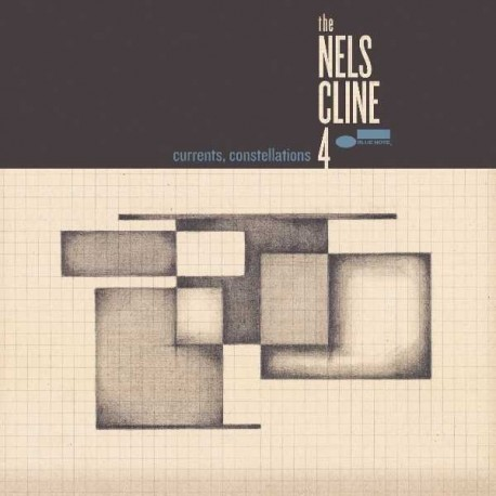 """The Nels Cline 4 """" Currents, Constellations """""""