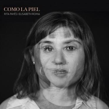 """Rita Payés i Elisabeth Roma """" Como la piel """""""