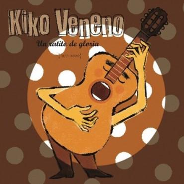 """Kiko Veneno """" Un ratito de gloria 1977-2000 """""""