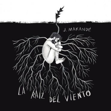 """Juanito Makandé """" La raíz del viento """""""