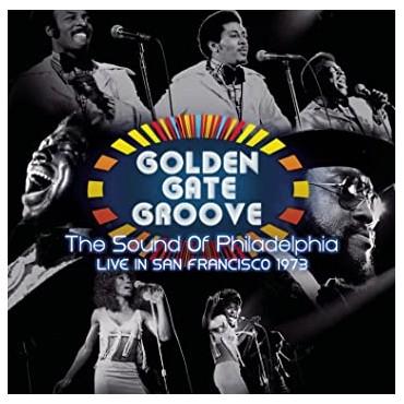"Golden Gate Groove: The sound of Philadelphia-Live in San Francisco 1973 """