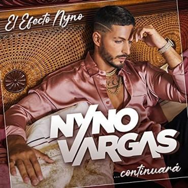 """Nyno Vargas """" El efecto Nyno...Continuará """""""