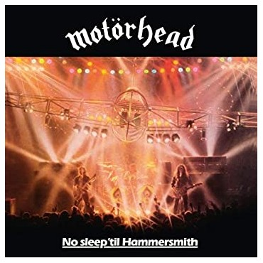 "Motorhead "" No sleep 'til Hammersmith """