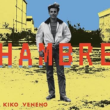 """Kiko Veneno """" Hambre """""""