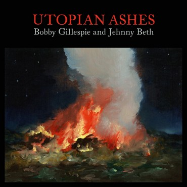 """Bobby Gillespie and Jehnny Beth """" Utopian ashes """""""