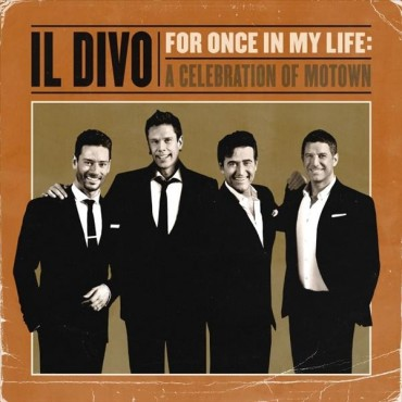 """Il Divo """" For once in my life: A celebration of Motown """""""