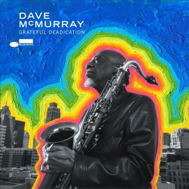 "Dave McMurray "" Grateful Deadication """