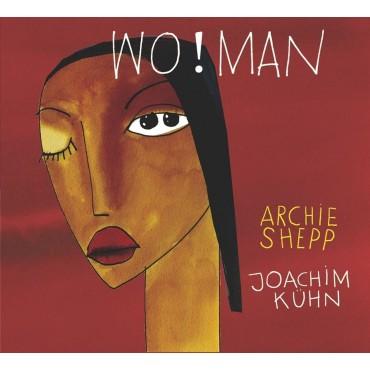 "Archie Shepp & Joachim Kuhn "" Wo! Man """